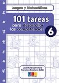 Lengua y Matem�ticas. 101 tareas para desarrollar las competencias 6.
