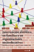 Intervenci�n sist�mica en familias y organizaciones socioeducativas.