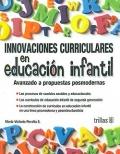 Innovaciones curriculares en educaci�n infantil. Avanzado a propuestas posmodernas.