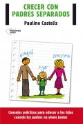 Crecer con padres separados. Consejos pr�cticos para educar a los hijos cuando los padres no viven juntos.