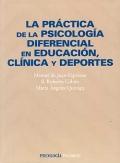 La pr�ctica de la psicolog�a diferencial en educaci�n, cl�nica y deportes