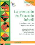 La orientación en Educación Infantil. Una alianza entre los agentes educativos.