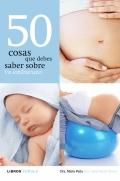 50 cosas que debes saber sobre tu embarazo.