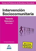 Intervencin Sociocomunitaria. Temario Volumen I. Sociologa.  Cuerpo de Profesores de Enseanza Secundaria.