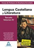 Lengua Castellana y Literatura. Temario. Volumen IV. Cuerpo de Profesores de Ense�anza Secundaria.