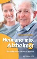 Hermano mío, alzheimer. Un camino para una nueva relación