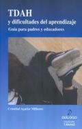 TDAH y dificultades del aprendizaje. Guía para padres y educadores.