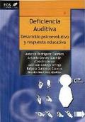 Deficiencia auditiva. Desarrollo psicoevolutivo y respuesta educativa.