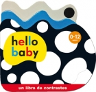 Hello Baby. Un libro de contrastes. 0 - 12 meses
