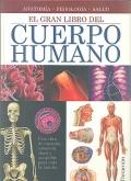 El gran libro del cuerpo humano. Anatom�a. Fisiolog�a. Salud