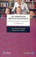 Las competencias básicas en la enseñanza. Fundamentación, enseñanza y evaluación.