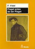 Piaget antes de ser Piaget.
