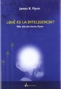 ¿ Qué es la inteligencia ?. Más allá del efecto Flynn.