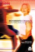 Movimiento creativo con personas mayores. Recursos pr�cticos para montar tus sesiones.