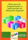 Gu�a para la programaci�n e intervenci�n en Educaci�n Especial. (Incluye CD)