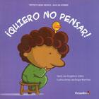 � Quiero no pensar !. Proyecto Noria Infantil - Serie Sin Nombre.