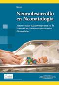 Neurodesarrollo en Neonatolog�a. Intervenci�n ultratemprana en la Unidad de Cuidados Intensivos Neonatales