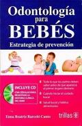 Odontolog�a para beb�s. Estrategia de prevenci�n.