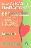 Deja atrs tus limitaciones. Tcnicas de liberacin emocional. Incluye DVD.