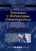 Funciones y disfunciones estomatogn�ticas. Concepto, metodolog�a y t�cnica neuromuscular-funcional en el diagn�stico interdisciplinario.