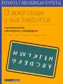 El aprendizaje y sus trastornos. Consideraciones psicol�gicas y pedag�gicas.