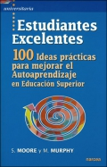 Estudiantes excelentes. 100 ideas pr�cticas para mejorar el autoaprendizaje en educaci�n superior.