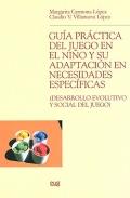 Gu�a pr�ctica del juego en el ni�o y su adaptaci�n en necesidades espec�ficas. Desarrollo evolutivo y social del juego