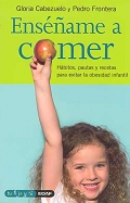 Ense�ame a comer. H�bitos, pautas y recetas para evitar la obesidad infantil.