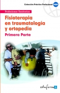 Fisioterapia en traumatolog�a y ortopedia. Primera parte