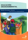 Educaci�n medioambiental. Modelos estrategias y sistemas para preservar el medioambiente.