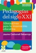 Pedagog�as del siglo XXI. Alternativas para la innovaci�n educativa