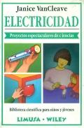 Electricidad. Proyectos espectaculares de ciencias