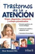Trastornos de la atención. Origen, diagnóstico, tratamiento y enfoque psicoeducativo.