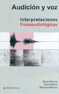Audición y voz. Interpretaciones Fonoaudiológicas.