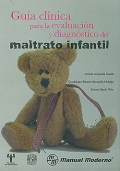 Gu�a cl�nica para la evaluaci�n y diagn�stico del maltrato infantil