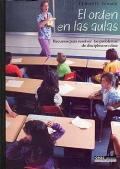 El orden en las aulas. Recursos para resolver los problemas de disciplina en clase.