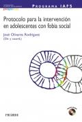 Protocolo para la intervenci�n en adolescentes con fobia social. Programa IAFS.