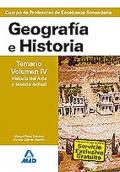 Geograf�a e Historia. Temario. Volumen IV. Historia del Arte y Mundo Actual. Cuerpo de Profesores de Ense�anza Secundaria.