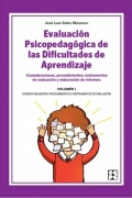 Evaluaci�n psicopedag�gica de las dificultades de aprendizaje. Consideraciones, procedimientos, instrumentos de evaluaci�n y elaboraci�n de informes. Volumen I.