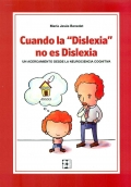 Cuando la Dislexia no es Dislexia. Un acercamiento desde la neurociencia cognitiva.