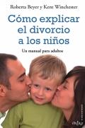 Cómo explicar el divorcio a los niños. Un manual para padres.