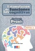 Estimulaci�n de las funciones cognitivas. Cuaderno 9: Praxis. Nivel 2.