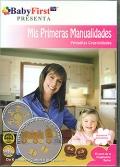 Mis primeras manualidades. Peque�as creatividades. De 3 meses a 6 a�os y sus padres. Baby First ( DVD )