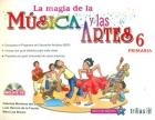 La magia de la m�sica y las artes 6. Primaria. (Con CD)