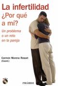 La infertilidad. �por qu� a m�?. Un problema o un reto en la pareja