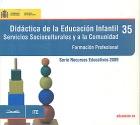 Didáctica de la Educación Infantil. Servicios Socioculturales y a la Comunidad. Formación profesional. 35. ( CD ).