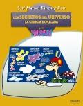 Los secretos del universo. La ciencia explicada para torpes