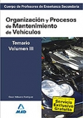 Organizacin y Procesos de Mantenimiento de Vehculos. Temario. Volumen III. Cuerpo de Profesores de Enseanza Secundaria.