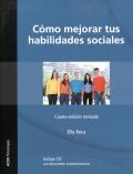 C�mo mejorar tus habilidades sociales: Programa de asertividad, autoestima e inteligencia emocional