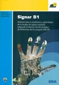 Signar B1. Material para la ense�anza y aprendizaje de la lengua de signos espa�ola adaptado al Marco Com�n Europeo de Referencia de las Lenguas (MCER). ( Con 2 DVD).